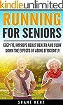 RUNNING FOR SENIORS:: Keep Fit, Impro...