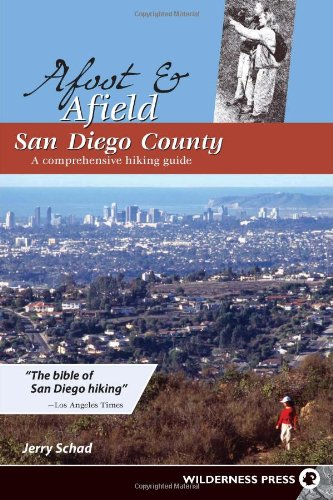 Afoot And Afield: San Diego County: A Comprehensive Hiking Guide