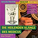 Makam Hüseyni (Die heilenden Klänge des Medicus) Hörbuch von Gerhard Tucek Gesprochen von: Gerhard Tucek