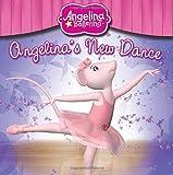 Katharine Holabird Angelina's New Dance (Angelina Ballerina (8x8))