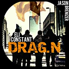 DRAG.N (       UNABRIDGED) by Eli Constant Narrated by Jason Brenizer