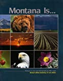 Montana Is: Montana in Verse and Photography: Revised Edition Featuring 25 New Photos (0937959720, 8991009)