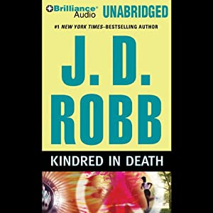 Kindred in Death: In Death, Book 29 | [J. D. Robb]