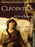 Cleopatra: A Life of Romance (Special Kindle Edition with Interactive Table of Contents and Built in Audiobook Features) (Cleopatra Award Winning Biographical Writings)
