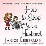 How to Shop for a Husband | Janice Lieberman