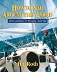 How to Sail Around the World : Advice...