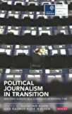Political Journalism in Transition: Western Europe in a Comparative Perspective (Reuters Challenges) (Reuters Institute for the Study of Journalism)