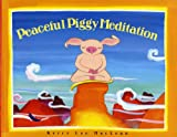img - for Peaceful Piggy Meditation (Albert Whitman Prairie Books) book / textbook / text book
