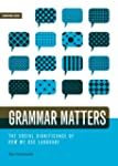 Grammar Matters: The Social Significa...