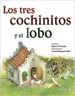 Los tres cochinitos y el lobo / The Three Little Pigs and the Wolf