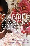 Gabriel Garcia Marquez Memories of My Melancholy Whores