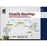 Visuelle Meetings: Meetings und Teamarbeit durch Zeichnungen, Collagen und Ideen-Mapping produktiver gestalten (mitp Business)