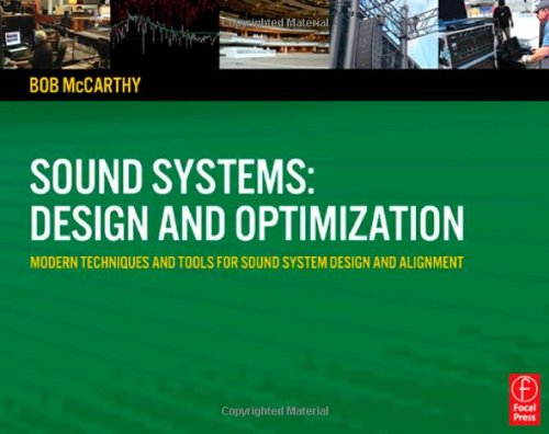 Sound Systems: Design And Optimization: Modern Techniques And Tools For Sound System Design And Alignment