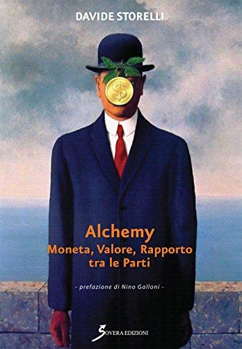 Alchemy. Moneta, valore, rapporto tra le parti