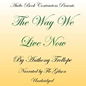 The Way We Live Now: Parts 1 & 2 | [Anthony Trollope]