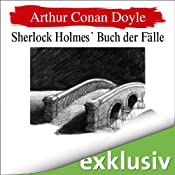 Sherlock Holmes' Buch der Fälle (Sherlock Holmes 9) | Arthur Conan Doyle