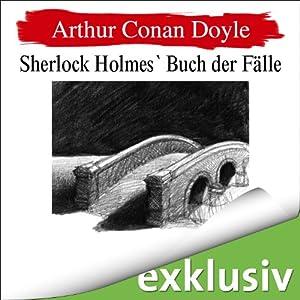 Sherlock Holmes' Buch der Fälle (Sherlock Holmes 9) Hörbuch