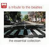 Tribute To The Beatles, A - The Essential Collection