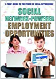 img - for Social Network-Powered Employment Opportunities (A Teen's Guide to the Power of Social Networking) book / textbook / text book
