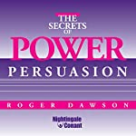 The Secrets of Power Persuasion | Roger Dawson