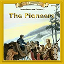 The Pioneers: Bring the Classics to Life | Livre audio Auteur(s) : James Fenimore Cooper Narrateur(s) :  Iman