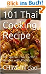 101 Thai Cooking Recipe: 101 Special...