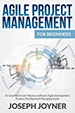 img - for Agile Project Management For Beginners: An Essential Scrum Mastery, Software Agile Development, Product Development Managing Guide by Joseph Joyner (2015-04-28) book / textbook / text book