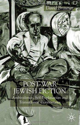 Post-War Jewish Fiction: Ambivalence, Self Explanation and Transatlantic Connections