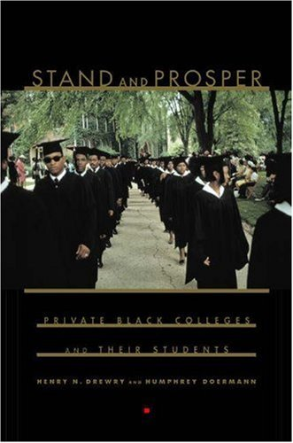 stand-and-prosper-private-black-colleges-and-their-students-by-henry-n-drewry-2001-10-01