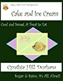 Cake and Ice Cream (Easy Cheap Comfort Eats)
