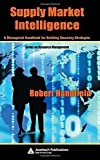 img - for Supply Market Intelligence: A Managerial Handbook for Building Sourcing Strategies (Resource Management) 1st edition by Handfield, Robert (2006) Hardcover book / textbook / text book