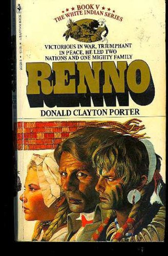 RENNO-Book V-The White Indian Series, Proter,Donald Clayton