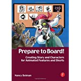 Prepare to Board! Creating Story and Characters for Animated  Features and Shorts ~ Nancy Beiman