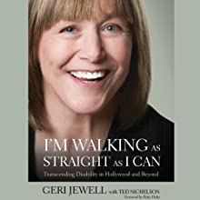 I'm Walking as Straight as I Can: Transcending Disability in Hollywood and Beyond (       UNABRIDGED) by Ted Nichelson, Geri Jewell Narrated by Geri Jewell