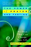 The Power of Prayer and Fasting (0446694983) by Marilyn Hickey