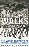 img - for Historic Walks of Calgary book / textbook / text book