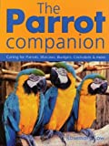 img - for The Parrot Companion: Caring for Parrots, Macaws, Budgies, Cockatiels and More by Rosemary Low (2006-11-09) book / textbook / text book