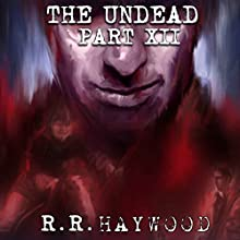 The Undead, Part 12 Audiobook by R. R. Haywood Narrated by Joe Jameson