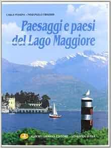 Paesaggi e paesi del Lago Maggiore: Pierangelo Frigerio Carlo Pessina