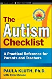 The Autism Checklist: A Practical Reference for Parents and Teachers (J-B Ed: Checklist)