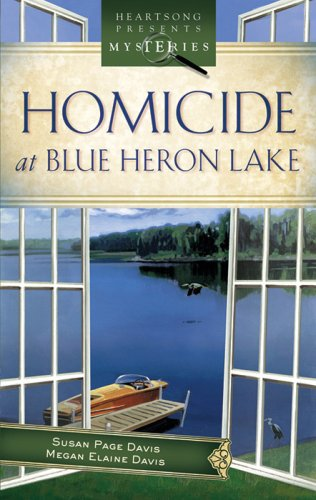 Image for Homicide at Blue Heron Lake (Mainely Murder Mystery Series #1) (Heartsong Presents Mysteries #8)