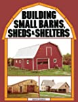 Building Small Barns, Sheds & Shelters