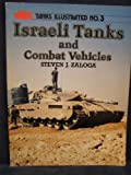 Israeli Tanks and Combat Vehicles (Tanks Illustrated) (0853685800) by Zaloga, Steven J.
