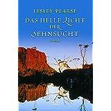 """Das helle Licht der Sehnsucht: Romanvon """"Lesley Pearse"""""""