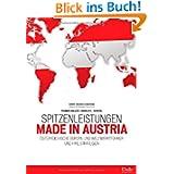 Spitzenleistungen made in Austria: Österreichische Europa- und Weltmarktführer und ihre Strategien