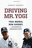 Driving Mr. Yogi: Yogi Berra, Ron Guidry, and Baseball
