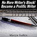 No More Writer's Block!: Become a Prolific Writer