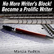 No More Writers Block!: Become a Prolific Writer | [Marcia Yudkin]