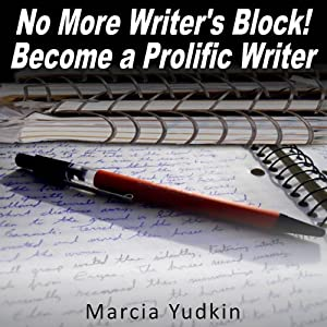 No More Writer's Block!: Become a Prolific Writer | [Marcia Yudkin]