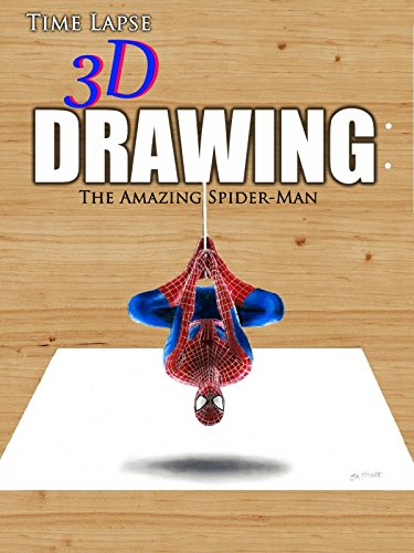 Time Lapse 3D Drawing: The Amazing Spider-Man
